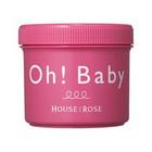 Oh! Baby ボディ スムーザー N / ハウス オブ ローゼ